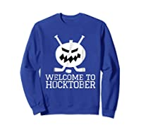 Halloween Hockey Pumpkin Welcome To Hocktober T Shirt Sweatshirt Royal Blue