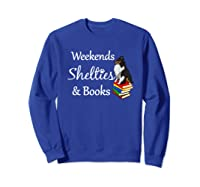 Love My Tri-sheltie, Weekends Books Sheltie Mom Gift T-shirt Sweatshirt Royal Blue