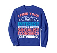 Socialist Economics Funny Saying Gift Shirts Sweatshirt Royal Blue
