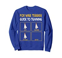 Wire Fox Terrier Guide To Training Dog Obedience T-shirt Sweatshirt Royal Blue