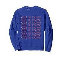 Chic Fun That I Love You French Slogan Language Travel Gift T-shirt Sweatshirt Royal Blue