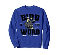 Manny Machado Bird Is The Word Apparel Shirts Sweatshirt Royal Blue