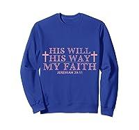 His Will His Way My Faith Unisex T-shirt - Jeremiah 29:11 Sweatshirt Royal Blue