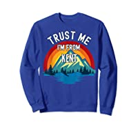Trust Me I\\\'m From Kent Colorful Mountain Vintage Style T-shirt Sweatshirt Royal Blue