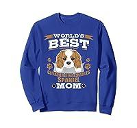 World\\\'s Best Cavalier King Charles Spaniel Mom Dog Owner T-shirt Sweatshirt Royal Blue
