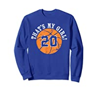 Unique That\\\'s My Girl #20 Basketball Player Mom Or Dad Gifts T-shirt Sweatshirt Royal Blue