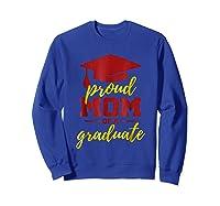 Proud Mom Of A Graduate, Maroon And Gold Shirts Sweatshirt Royal Blue