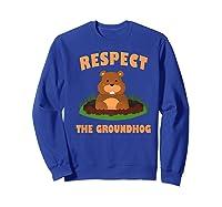 Respect The Groundhog Funny Animal Gift Shirts Sweatshirt Royal Blue