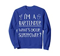 Bartender Superpower Funny Cocktail Bar Gift Shirts Sweatshirt Royal Blue