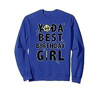 S Yoda Best Birthday Girl Rebel Logo Shirts Sweatshirt Royal Blue