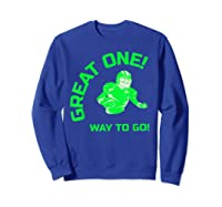 Great One! Way To Go! Football Tees T-shirt Sweatshirt Royal Blue
