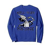 Oz Tin Man Well Oiled Machine Wizard Of Oz Shirts Sweatshirt Royal Blue