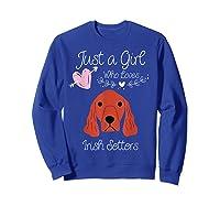 Just A Girl Who Loves Irish Setters - Irish Setter Dog Gift T-shirt Sweatshirt Royal Blue
