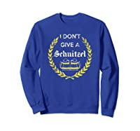 I Don\\\'t Give A Schnitzel Shirt, Funny Beer Drinking Gift Sweatshirt Royal Blue