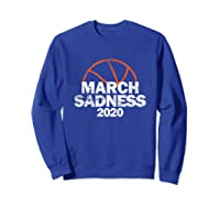 March Sadness College Basketball 2020 Gift T-shirt Sweatshirt Royal Blue