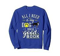 Bernese Mountain Dog Gift Funny Saying Book Love Reading Premium T-shirt Sweatshirt Royal Blue