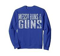 Messy Buns Guns Funny Shirts Sweatshirt Royal Blue