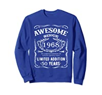 50 Th Birthday 50 Happy Fifty Years Old 1968 Gift Shirts Sweatshirt Royal Blue