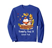 Humpty Had A Great Fall Funny Autumn Joke T-shirt Sweatshirt Royal Blue