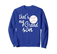 That's My Grandson Mom Baseball Shirts Sweatshirt Royal Blue
