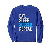 Eat Sleep Soccer Repeat Field Sport T-shirt Sweatshirt Royal Blue