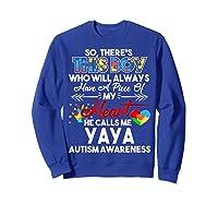 This Boy He Call Me Yaya Autism Awareness Shirts Sweatshirt Royal Blue