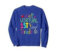 Funny Hello Virtual 1st Grade Gift Back To School 2020 Shirts Sweatshirt Royal Blue