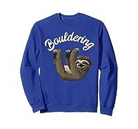 Funny Bouldering Sloth T Shirt Free Rock Climbing Animal Sweatshirt Royal Blue