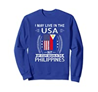 May Live N The Usa The Philippines Flag Shirts Sweatshirt Royal Blue