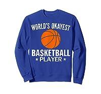 Vintage World's Okayest Basketball Player Funny Sports Gift Shirts Sweatshirt Royal Blue