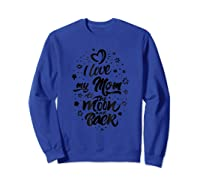 Love My Mom To The Moon And Back Mother's Birthday Shirts Sweatshirt Royal Blue