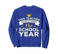 This Tea Survived The School Year - Last Day Shirt Sweatshirt Royal Blue