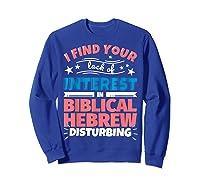 Biblical Hebrew Funny Saying Gift Shirts Sweatshirt Royal Blue