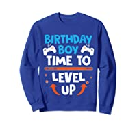 Birthday Boy Time To Level Up Video Game Gamers Gift T-shirt Sweatshirt Royal Blue