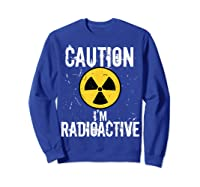 Radiation Therapy Funny Cancer Get Well Soon Gift Survivor T-shirt Sweatshirt Royal Blue