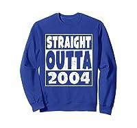 Straight Outta 2004 14th Birthday For A 14 Year Old Shirts Sweatshirt Royal Blue