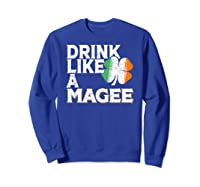 Drink Like A Magee St Patrick's Day Beer Gift Design Shirts Sweatshirt Royal Blue