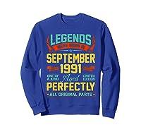 Legends Were Born In September 1991 29th Birthday Gifts Shirts Sweatshirt Royal Blue