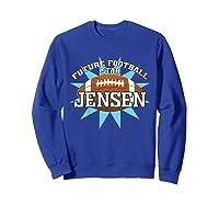 Future Football Star Jensen Birthday Boy Name Shirts Sweatshirt Royal Blue