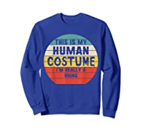 This My Human Costume I'm Really A Rhino Halloween Vintage Shirts Sweatshirt Royal Blue
