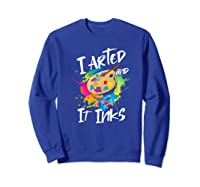 Gift For Artist Gifts For Painters Painter Gift Ideas Artist Premium T-shirt Sweatshirt Royal Blue