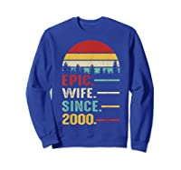 20th Wedding Anniversary Gift For Her Epic Wife Since 2000 Shirts Sweatshirt Royal Blue