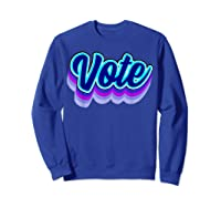 Vote Blue 2020 Vote 2020 Shirts Sweatshirt Royal Blue