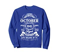 Vintage October 1945 75th Birthday Gifts For 75 Years Old Shirts Sweatshirt Royal Blue