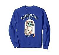 Quarantine And Chill Cat Face Mask T-shirt Sweatshirt Royal Blue
