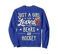 Just A Girl Who Loves Bears And Hockey Gift Bear T-shirt Sweatshirt Royal Blue
