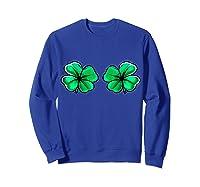 St Patrick's Day Shamrock Boob Clover Irish Gift Shirts Sweatshirt Royal Blue