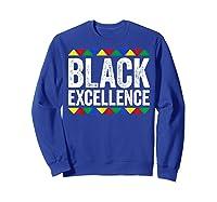 Black Excellence T-shirt Black Pride Gift T-shirt Sweatshirt Royal Blue