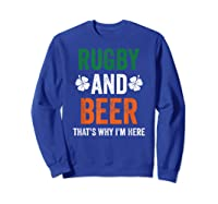 Rugby And Beer Funny Alcohol Outs For St Patricks Day T-shirt Sweatshirt Royal Blue