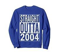 Straight Outta 2004 | Great 14th Birthday Gift Idea T-shirt Sweatshirt Royal Blue